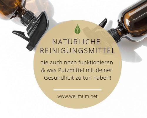 Natürliche Reinigungsmittel die funktionieren_wellmum.net